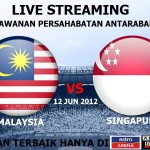 LIVE STREAMING MALAYSIA VS SINGAPURA 12 JUN 2012