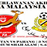 FINAL PIALA MALAYSIA – KELANTAN VS PAHANG 3 NOVEMBER 2013